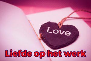 Liefde - geenruzieophetwerk.nl